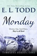 Monday (Timeless Series #1) ebook by E. L. Todd