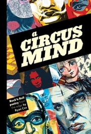 A Circus Mind - Rock'n Roll Poetry from the Edge ebook by Ryan Cox,Dushan Milic,Julia Minamata,Andy Potts,Zela Lobb,Samone Murphy,Elissa Parente,Jacqui Oakley,Andrew wessels,Ellen Sloan
