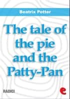 The Tale of the Pie and the Patty-Pan ebook by Beatrix Potter