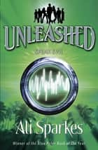 Unleashed: Speak Evil ebook by Ali Sparkes
