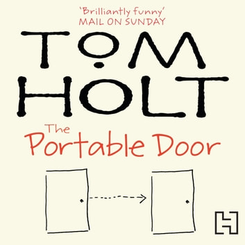 The Portable Door - J.W. Wells & Co. Book 1 audiobook by Tom Holt