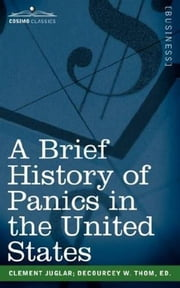 A Brief History Of Panics ebook by Clement Juglar