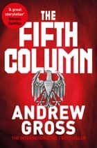The Fifth Column ebook by Andrew Gross