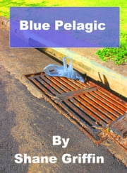 Blue Pelagic ebook by Shane Griffin