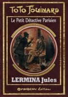 Toto Fouinard - L'Introuvable Assassin ebook by Jules Lermina