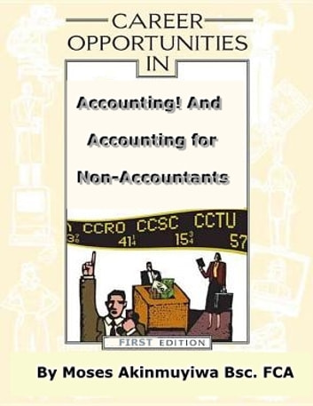 Career Opportunities In Accounting - Accounting for Non-Accountants ebook by Moses Akinmuyiwa