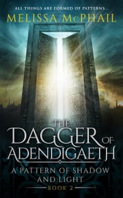 The Dagger of Adendigaeth ebook by Melissa McPhail