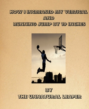 How i increased my vertical jump by 19inches ebook by tyrone how i increased my vertical jump by 19inches or from layups to tamahawks ebook by fandeluxe Image collections