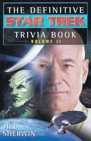 The Definitive Star Trek Trivia Book, Volume II ebook by Jill Sherwin