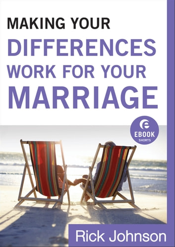 Making Your Differences Work for Your Marriage (Ebook Shorts) ebook by Rick Johnson