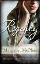 Regency Seductions/The Wicked Earl/Untouched Mistress ebook by Margaret McPhee