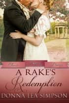 A Rake's Redemption eBook by Donna Lea Simpson
