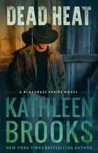 Dead Heat ebook by Kathleen Brooks