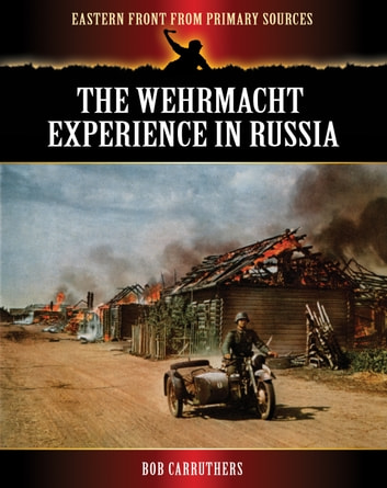 The Wehrmacht Experience in Russia. ekitaplar by Bob Carruthers