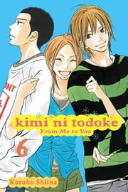Kimi ni Todoke: From Me to You, Vol. 6 ebook by Karuho Shiina