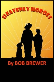 Heavenly Hoboes ebook by Bob Brewer