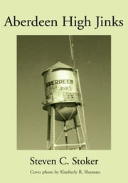 Aberdeen High Jinks ebook by Steven Stoker