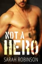 Not a Hero - A Bad Boy Marine Standalone Romance ebook by
