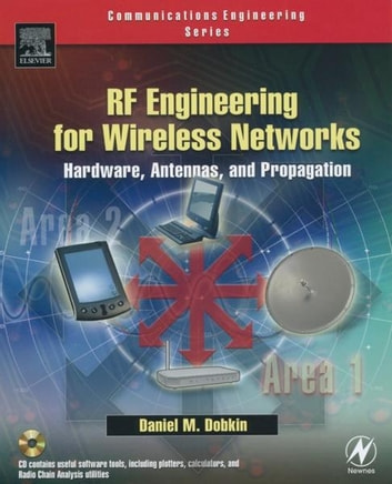 RF Engineering for Wireless Networks - Hardware, Antennas, and Propagation ebook by Daniel M. Dobkin