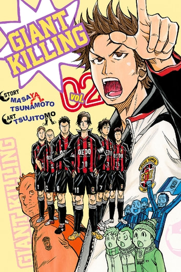 Giant Killing - Volume 2 ebook by Story by Masaya Tsunamoto