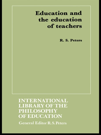 Education and the Education of Teachers ebook by