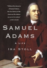 Samuel Adams - A Life ebook by Ira Stoll