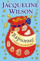 Rapunzel: A Magic Beans Story ekitaplar by Jacqueline Wilson