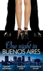 One Night in Buenos Aires: The Vásquez Mistress (Unexpected Babies, Book 3) / The Buenos Aires Marriage Deal / Argentinian Playboy, Unexpected Love-Child (Mills & Boon M&B) ekitaplar by Sarah Morgan, Maggie Cox, Chantelle Shaw