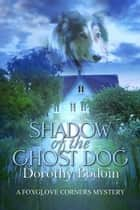 Shadow of the Ghost Dog ebook by Dorothy Bodoin