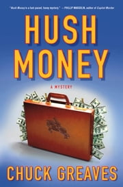 Hush Money - A Mystery ebook by Chuck Greaves