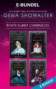 White Rabbit Chronicles - Alice in Zombieland ; Door de Zombiespiegel ; Hartenkoningin ; Zombie Party ebook by Gena Showalter, Angelique Verheijen