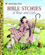 Bible Stories of Boys and Girls ebook by Christin Ditchfield,Jerry Smath