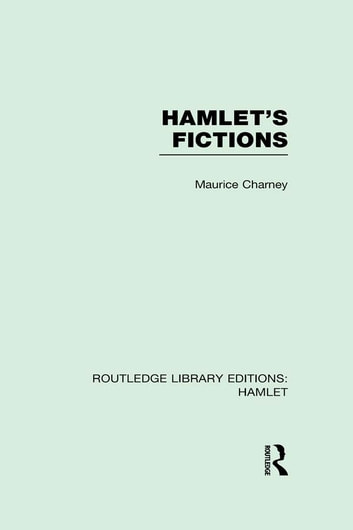 Hamlet's Fictions ebook by Maurice Charney