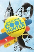 Mac Slater 2: Imaginator ebook by Tristan Bancks