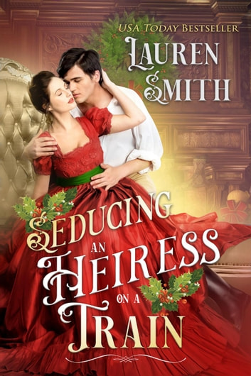 Seducing an Heiress on a Train - Miracle Express, #4 ebook by Lauren Smith,Miracle Express