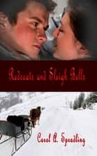 Red Coats and Sleigh Bells ebook by Carol A. Spradling