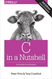 C in a Nutshell - The Definitive Reference ebook by Peter Prinz, Tony Crawford