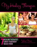 My Healing Therapies ebook by Valerie Moore