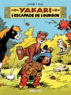 Yakari - tome 35 - L'escapade de l'ourson ebook by Job, Derib, Derib
