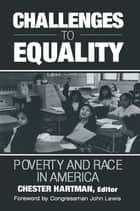Challenges to Equality: Poverty and Race in America - Poverty and Race in America ebook by Jean M Hartman, John Lewis