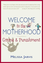 Welcome to the Motherhood - Grime & Punishment ebook by Melissa Jarvis