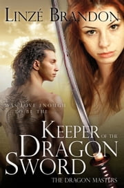 Keeper of the Dragon Sword ebook by Linzé Brandon
