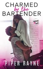 Charmed by the Bartender ebook by Piper Rayne