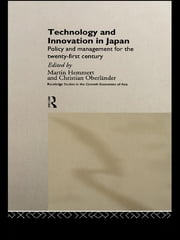 Technology and Innovation in Japan - Policy and Management for the Twenty First Century ebook by Martin Hemmert,Christian Oberländer