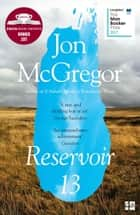 Reservoir 13: WINNER OF THE 2017 COSTA NOVEL AWARD ebook by Jon McGregor