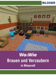 Brauen und Verzaubern in Minecraft ebook by Julian Bildner