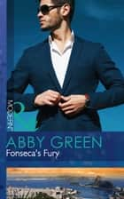 Fonseca's Fury (Mills & Boon Modern) (Billionaire Brothers, Book 1) ebook by Abby Green