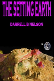 The Setting Earth ebook by Darrell B Nelson