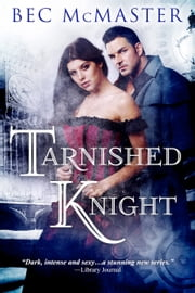 Tarnished Knight ebook by Bec McMaster