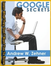 Google Secrets ebook by Andrew W. Zehner